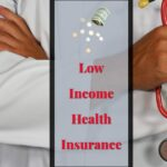 Low Income Health Insurance – Everything You Need To Know